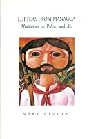 Letters from Managua: Meditations on politics and art 1550820060 Book Cover
