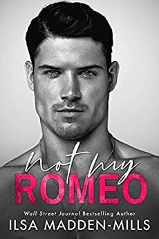 Not My Romeo (The Game Changers Book 1) by [Ilsa Madden-Mills]
