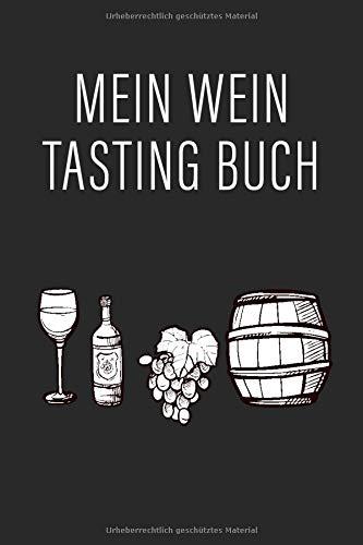 Mein Wein Tasting Buch: Journal zur Weinverkostung | Das Wein Geschenk für Frauen und Männer