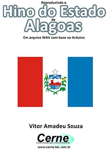 Reproduzindo o Hino do Estado de Alagoas Em arquivo WAV com base no Arduino
