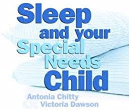 [(Sleep and Your Special Needs Child)] [ By (author) Antonia Chitty, By (author) Victoria Dawson ] [October, 2014]