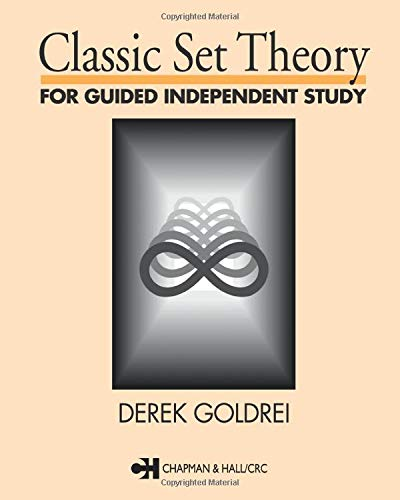 Compare Textbook Prices for Classic Set Theory Chapman & Hall Mathematics S 1 Edition ISBN 9780412606106 by Goldrei, D.C.