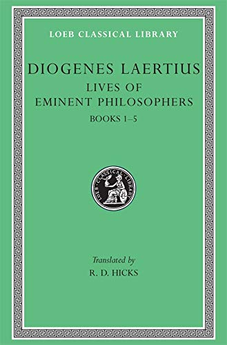The Lives of Eminent Philosophers: Books 1-5 (Loeb Classical Library #184)