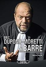 Eric Dupond-Moretti à la barre d'Eric Dupond-moretti