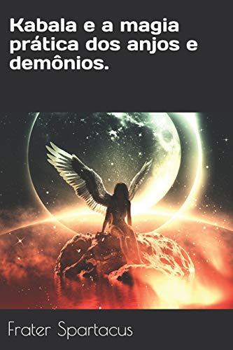 Kabala e a magia prática dos anjos e demônios.
