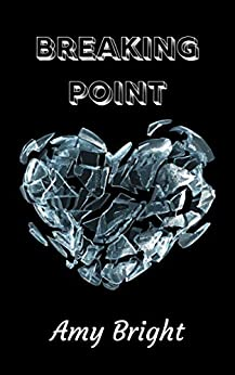 Breaking Point by [Amy Bright]