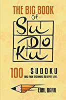 The Big Book Of Sudoku: 100 Sudoku Quiz From Beginners To Expert Level