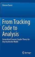From Tracking Code to Analysis: Generalised Courant-Snyder Theory for Any Accelerator Model
