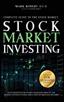 Stock Market Investing For Beginners: Complete Guide to the Stock Market with Strategies for Income Generation from ETF, Day Trading, Options, Futures, Forex, Cryptocurrencies and More. (Trading Academy Book)