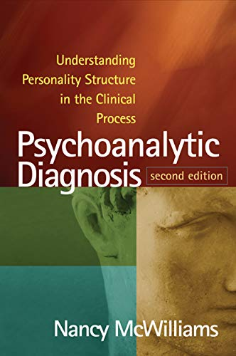 Psychoanalytic Diagnosis, Second Edition: Understanding Personality Structure in the Clinical Proces