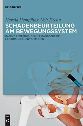 Harald Hempfling; Veit Krenn: Schadenbeurteilung am Bewegungssystem: Meniskus, Diskus, Bandscheiben, Labrum, Ligamente, Sehnen