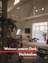 Wohnen unterm Dach - Dachausbau: Ideen für Ausbau, Umbau und Aufstockung (BauArt)