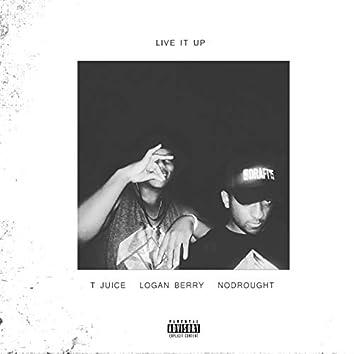 Live It Up (feat. NoDrought & Logan Berry)