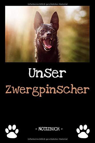 Unser Zwergpinscher: Hundebesitzer | Hund | Haustier | Notizbuch | Tagebuch | Fotobuch | zur Futter Doku | Geschenk | Idee | liniert + Fotocollage | ca. DIN A5
