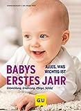Babys erstes Jahr: Alles, was wichtig ist (GU Alles was wichtig ist)