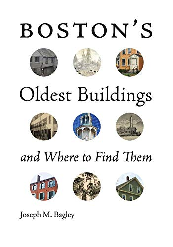 Compare Textbook Prices for Boston's Oldest Buildings and Where to Find Them  ISBN 9781684580392 by Bagley, Joseph M.