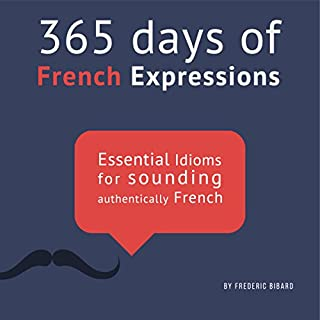 365 Days of French Expressions: Learn One New French Expression per Day cover art