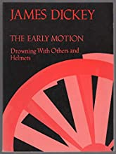 The Early Motion: Drowning with Others / Helmets