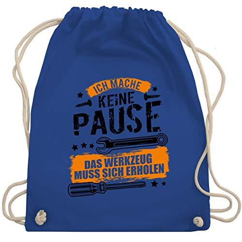 Shirtracer Handwerk - Ich mache keine Pause, das Werkzeug muss sich erholen - schwarz - Unisize - Royalblau - Geschenk - WM110 - Turnbeutel und Stoffbeutel aus Baumwolle