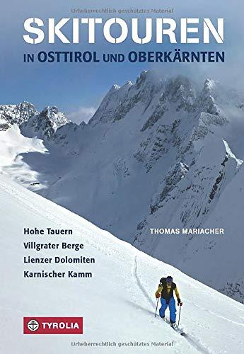 Skitouren in Osttirol und Oberkärnten: Hohe Tauern – Villgrater Berge – Lienzer Dolomiten – Karnischer Kamm