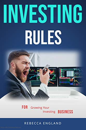 Investing Rules: For Growing Your Investing Business (English Edition)