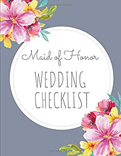 Maid Of Honor Wedding Checklist: Bridesmaid Things To Do: Prompted Fill In Organizer for Maid of Honor for Notes, Reminders, Lists, Things to do, Important Dates, Proposal Gift For Bridesmaids.