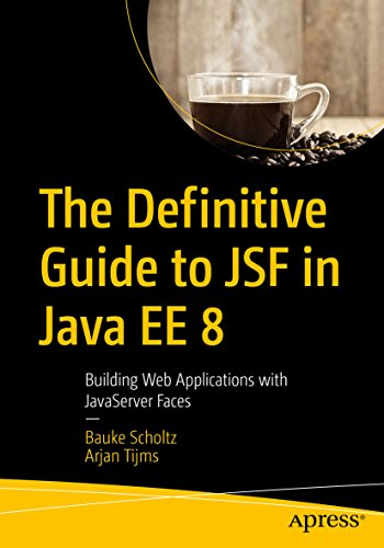 The Definitive Guide to JSF in Java EE 8: Building Web Applications with JavaServer Faces (English Edition)