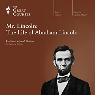 Mr. Lincoln: The Life of Abraham Lincoln                   By:                                                                                                                                 Allen C. Guelzo,                                                                                        The Great Courses                               Narrated by:                                                                                                                                 Allen C. Guelzo                      Length: 6 hrs and 9 mins     117 ratings     Overall 4.7