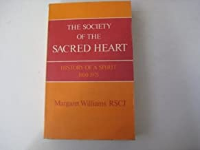 The Society of the Sacred Heart ; history of a spirit 1800-1975