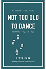 Not too old to dance: Another poetry anthology Paperback