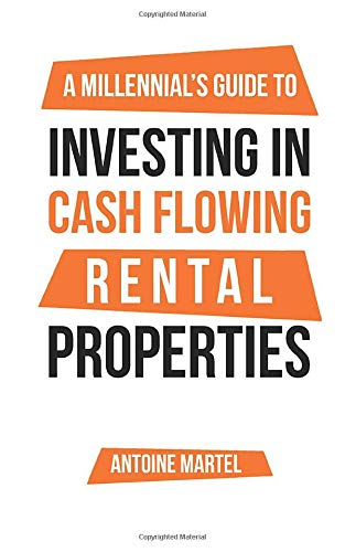 Real Estate Investing Books! - A Millennial's Guide to Investing in Cash Flowing Rental Properties