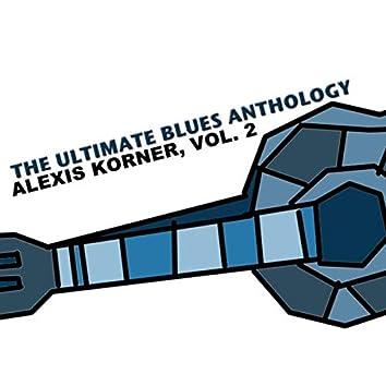 The Ultimate Blues Anthology: Alexis Korner, Vol. 2