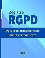 RGPD: registre de traitements de données personnelles - pour les grandes entreprises.
