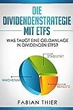 Die Dividendenstrategie mit ETFs: Was taugt eine Geldanlage in Dividenden ETFs? - Fabian Thier