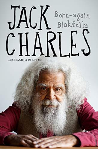 Jack Charles: Born-again Blakfella (English Edition)
