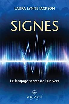 Signes: Le langage secret de l'univers (French Edition) by [Laura Lynne Jackson, Marie-Josée Thériault]
