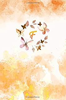 F: Watercolor Butterflies Monogram Letter F Notebook Alphabetical Journal for Writing & Notes, Personalized Diary Monogrammed Gift for Men & Women (6x9 110 Ruled Pages Matte Orange Cover)