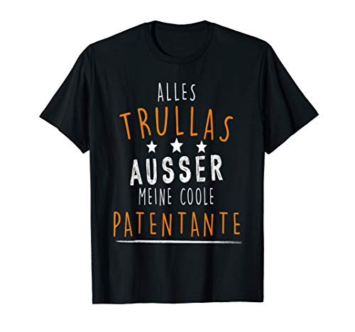 Alles Trullas ausser meine coole Patentante lustiges Shirt