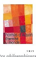 L'eternite Du Monde (Bibliotheque des Textes Philosophiques - Poche)