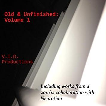 Old & Unfinished: Volume 1