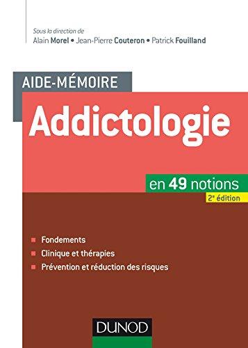 Aide-mémoire - Addictologie - 2e éd. - en 49 notions: en 49 notions
