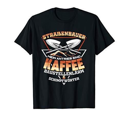 Straßenbauer Kaffee & Straßenbau - Bauarbeiter Geschenk T-Shirt