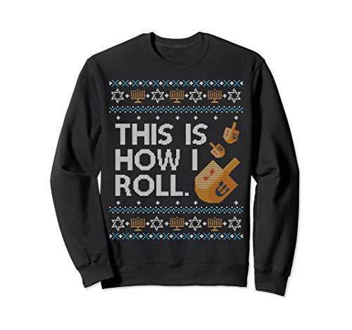 Funny Ugly Hanukkah Sweater How I Roll Dreidel Sweatshirt