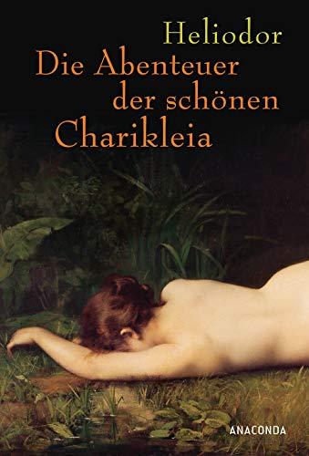 Die Abenteuer der schönen Charikleia
