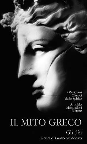 Il mito greco. Gli dei (Vol. 1)