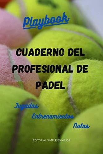 Cuaderno del Profesional de Pádel - Diseña la estrategia y la preparación como un profesional: Libreta de tamaño A5 con plantillas de campo entero y medio campo de pádel