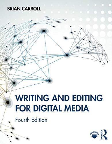 Compare Textbook Prices for Writing and Editing for Digital Media 4 Edition ISBN 9780367245092 by Carroll, Brian