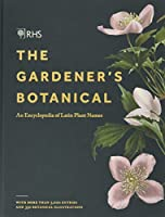 RHS Gardener's Botanical: An Encyclopedia of Latin Plant Names
