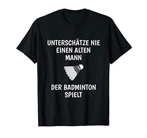 Herren Unterschätze Nie Eine Alten Mann Badminton Spieler T-Shirt