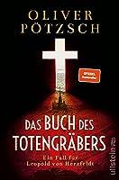 Das Buch des Totengraebers: Ein Fall fuer Leopold von Herzfeldt